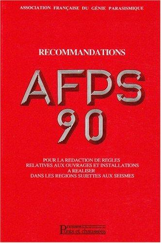 Recommandations AFPS 90 - Tome 2: Pour la rédaction de règles relatives aux ouvrages et installations à réaliser dans les régions sujettes aus seismes