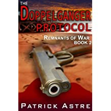 The Doppelganger Protocol (The Remnants of War Series, Book 2)