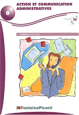 Action et communication administratives Tle STT ACA par Edith Levasseur