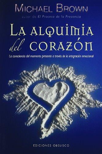 Alquimia del corazón, La (NUEVA CONSCIENCIA) por MICHAEL BROWN