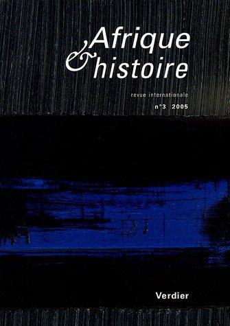Afrique & histoire, N° 3, avril 2005 :