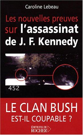 Les nouvelles preuves sur l'assassinat de J. F. Kennedy : Le clan Bush est-il coupable ?