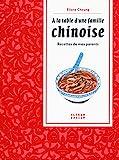 À la table d'une famille chinoise: Recettes de mes parents...