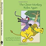The Clever Monkey Rides Again (Story Cove) by Rob Cleveland (2007-04-16)