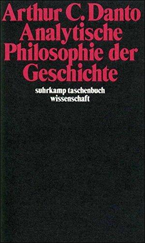Analytische Philosophie der Geschichte (suhrkamp taschenbuch wissenschaft)