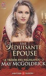 Le trésor des Highlands, Tome 2 : Une séduisante épouse
