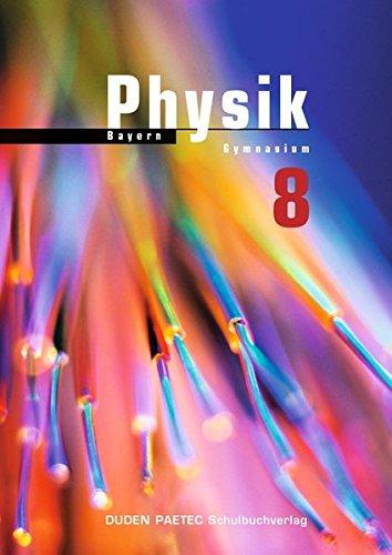 Duden Physik - Gymnasium Bayern: 8. Schuljahr - Schülerbuch