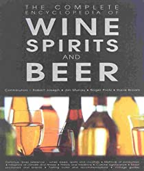 The Complete Encyclopedia of Wine, Beer and Spirits