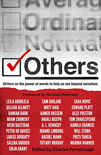 Others: Writers on the power of words to help us see beyond ourselves (English Edition)