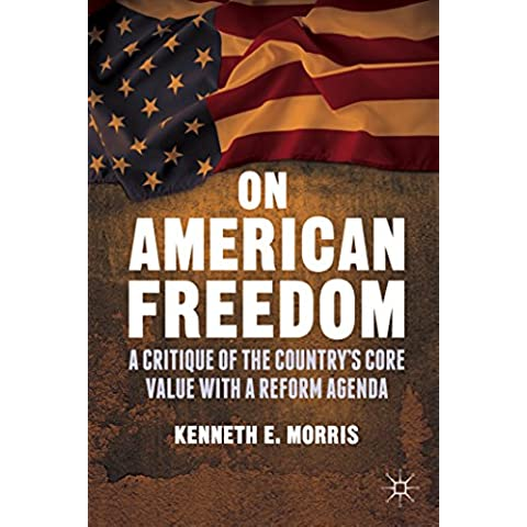 On American Freedom: A Critique of the Country's Core Value with a Reform Agenda