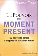 Le Pouvoir du moment présent - 50 nouvelles cartes d'inspiration et de médiation d'Eckhart Tolle