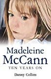Madeleine McCann: Ten Years on