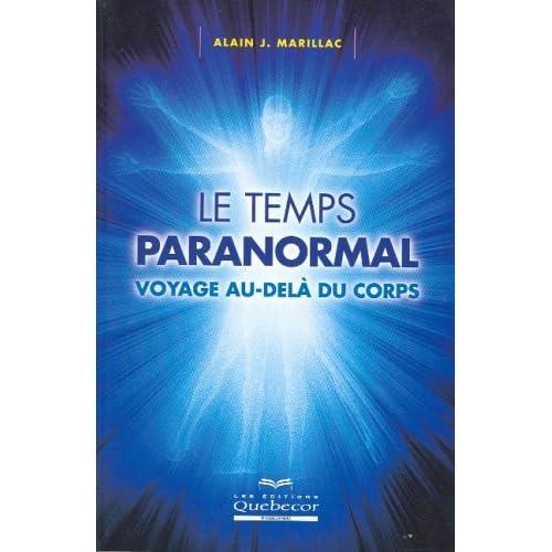 Le temps paranormal : Voyage au-delà du corps
