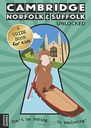 Cambridge, Norfolk & Suffolk Unlocked (Unlocked Guides)