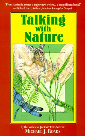 Talking with Nature: Sharing the Energies and Spirit of Trees, Plants, Birds and Earth por Michael J. Roads