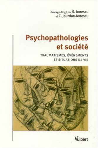 Psychopathologies et société : Traumatismes, événements et situations de vie