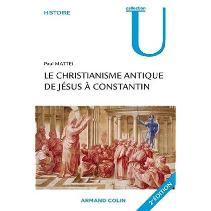 Le christianisme antique : De Jésus à Constantin (Collection U)