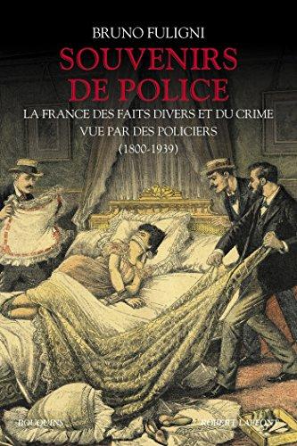 Souvenirs de police (Bouquins) par Bruno FULIGNI