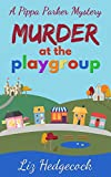 Murder At The Playgroup by Liz Hedgecock