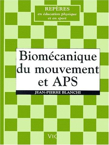 Biomécanique du mouvement et APS par Jean-Pierre Blanchi