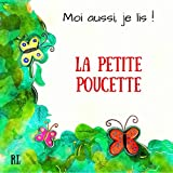 La petite Poucette (Moi aussi, je lis ! t. 1)