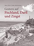 Gestern auf Fischland, Darß und Zingst: Historische Alltagsfotografie