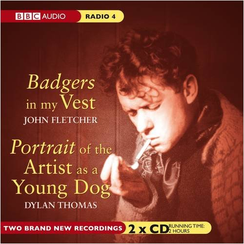 Badgers In My Vest & Portrait Of The Artist As A Young Dog: AND Portrait of the Artist as a Young Dog (BBC Audio Radio 4)