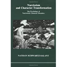 Narcissism and Character Transformation: Psychology of Narcissistic Character (Studies in Jungian psychology)