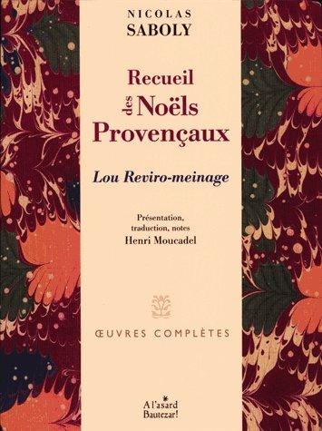 Recueil des Noëls provençaux : Lou Reviro-meinage, édition bilingue français-provençal