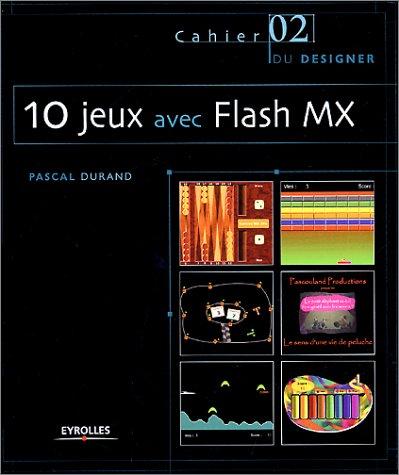 10 jeux avec Flash MX