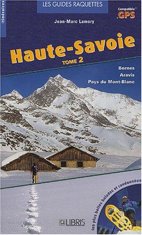 Guide raquettes Haute-Savoie : Tome 2 par Jean-Marc Lamory
