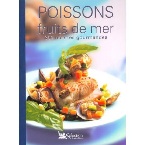 Poissons et fruits de mer : 300 recettes gourmandes