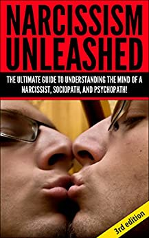Narcissism Unleashed 3rd Edition! The Ultimate Guide to Understanding the Mind of a Narcissist, Sociopath and Psychopath! (Narcissistic Personality Disorder, ... Epidemic, Narcissistic) (English Edition) par [Powell, Jeffrey]