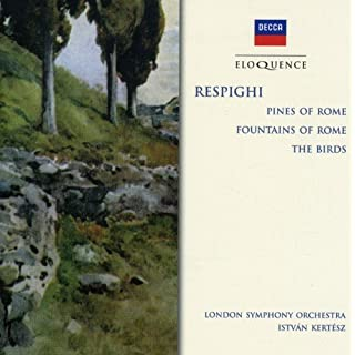 Respighi: Pines of Rome; Fountains Of Rome; The Birds