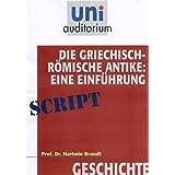 Die Griechisch-Römische Antike: Eine Einführung (Fachbereich: Geschichte) Reihe: uni auditorium, 70 Min. (uni auditorium - Audio)
