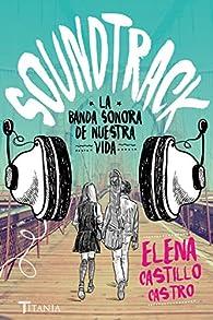 Soundtrack. La banda sonora de nuestra vida par Elena Castillo Castro