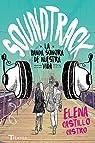 Soundtrack. La banda sonora de nuestra vida par Castillo Castro