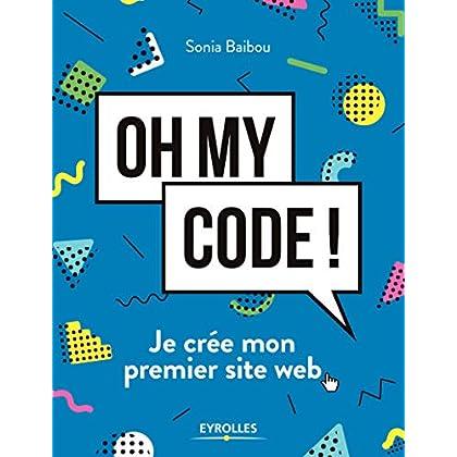 Oh my code !: Je crée mon premier site web