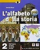 L'alfabeto della storia plus-Terra e tempo. Per le Scuole superiori. Con DVD: 2