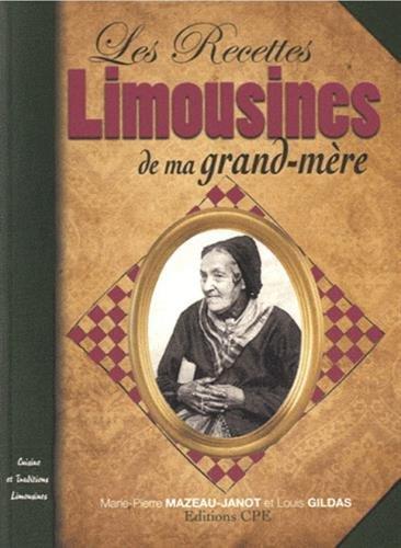 Les Recettes limousines de ma grand-mère par Marie-Pierre Mazeau-Janot, Louis Gildas