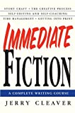 Immediate Fiction: A Complete Writing Course (English Edition)