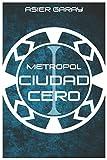 Metropol: Ciudad Cero: Volume 1