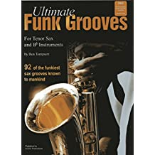 Ultimate Funk Grooves for Bb (Tenor) Saxophone (English Edition)
