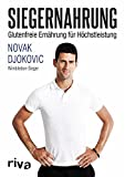 Siegernahrung: Glutenfreie Ernährung für Höchstleistung von Novak Djokovic