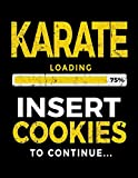Karate Loading 75% Insert Cookies To Continue: Blank Lined Notebook Journal - Dartan Creations, Heather Nickles
