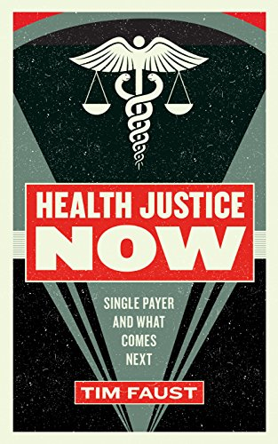 Health Justice Now: Single Payer and What Comes Next (English Edition)