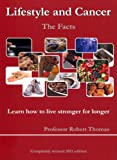 Lifestyle and Cancer: The Facts - 2011 edition (Verified lastest edition direct from Publisher)