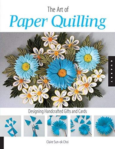 The Art of Paper Quilling: Designing Handcrafted Gifts and Cards - Eine Bessere Lagerung