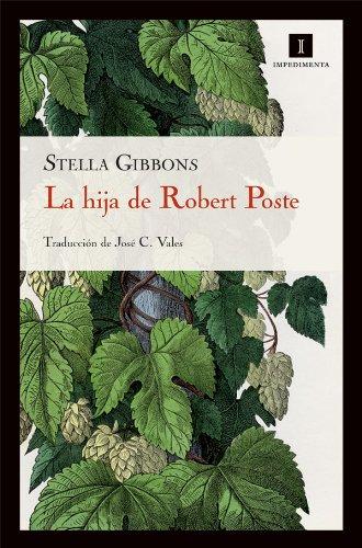 La Hija De Robert Poste, ( 17ヲ ed) (Impedimenta) por Stella Gibbons
