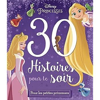 DISNEY PRINCESSES - 30 Histoires pour le Soir - Pour les petites princesses